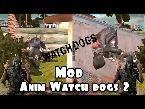 Mod Anim Watch Dogs 2 ~ Gta San Andreas Android