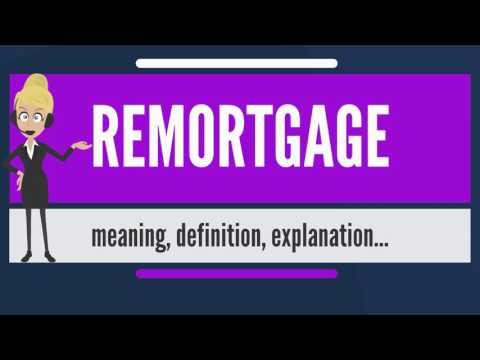 what-is-remortgage?-what-does-remortgage-mean?-remortgage-meaning,-definition-&-explanation