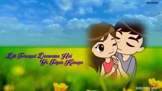 Dil pagal Deewana hai whatsapp status whatsapp status video