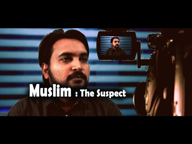 Muslim:The Suspect | WTF!ZONE |