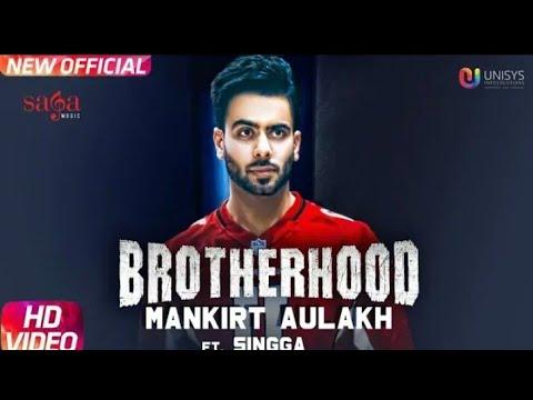 Brotherhood- Mankirt Aulakh | Singga | MixSingh | Sukh Sanghera | Latest Punjabi Song 2018