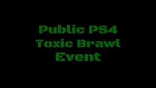 For Honor: PS4 Public Toxic Brawl Event 8-18-18