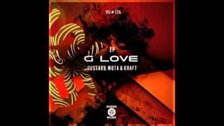 Gustavo Mota & KRAFT - G-Love feat. Hola Vano (Original Mix)
