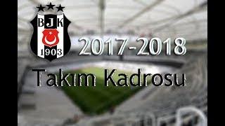 Beşiktaş'ın Yeni Kadrosu, Yaşları, Boyları Ve Kiloları (2017-2018)