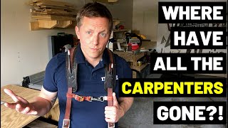 WHERE HAVE ALL THE CARPENTERS GONE?! (Why The Trade Labor Shortage Is Only Beginning...)