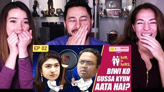 GIRLIYAPA'S MR \u0026 MRS E02 | Biwi Ko Gussa Kyun Aata Hai | Reaction!