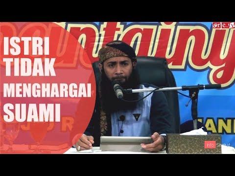 Istri Tidak Menghargai Suami | Ustadz Syafiq Reza Basalamah.