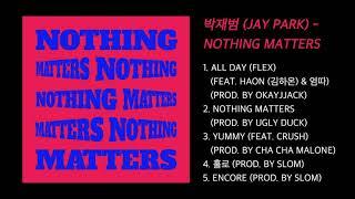 박재범 (Jay Park) - Nothing Matte…
