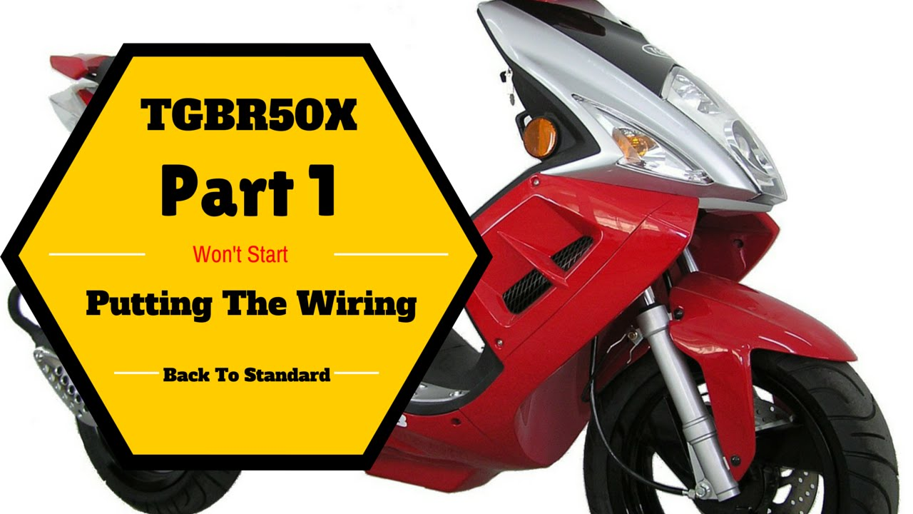 Tgb R50x Part 1 Wont Start Scooter Putting The Wiring Back To Motor Diagram 2008 Standard On Youtube