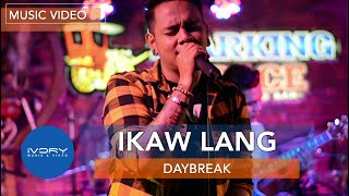 DayBreak | Ikaw Lang | Official Music Video