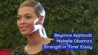 Beyonce Puts Her Love Of Michelle Obama On Paper