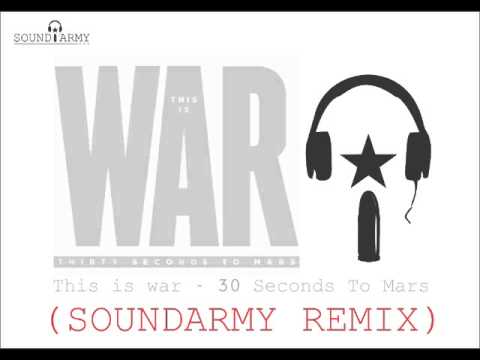 30 Seconds To Mars - This Is War (SoundArmy Remix)