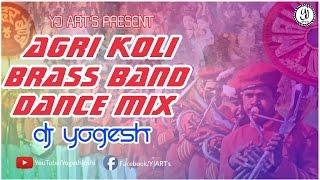 agri koli brass band dance mix dj yogesh agri haldi mix 2017