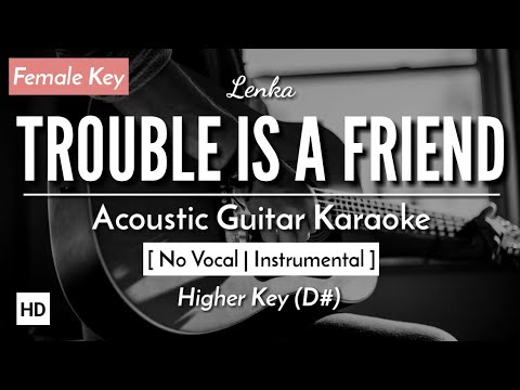 [KARAOKE] LENKA - TROUBLE IS A FRIEND (FEBY PUTRI VERSION) (ACOUSTIC & LIRIK)