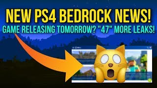 Minecraft PS4 - NEW PS4 BEDROCK NEWS! - GAME RELEASING TOMORROW? 47 MORE LEAKS! - (PS4 Bedrock News)