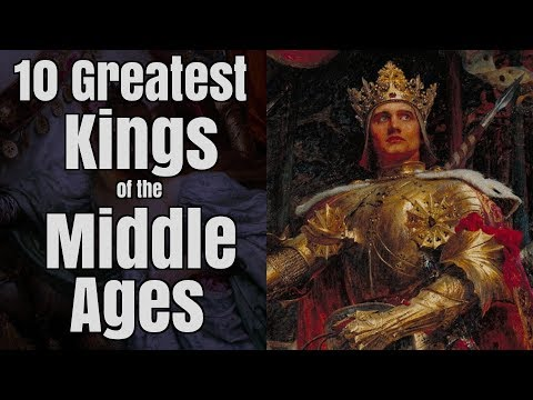 Top 10 Kings of the Middle Ages