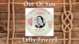 Lefty Frizzell - Out Of You YouTube Videos