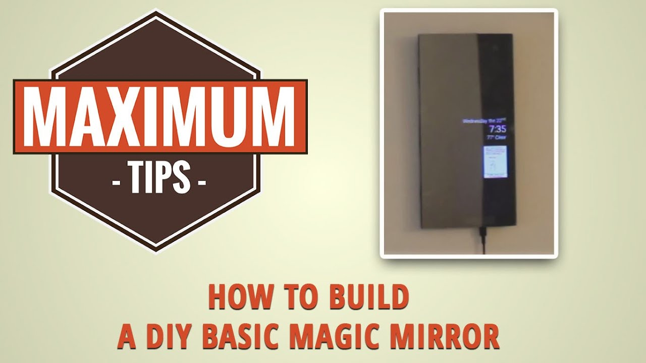 how to make a basic magic mirror maximum tips youtube