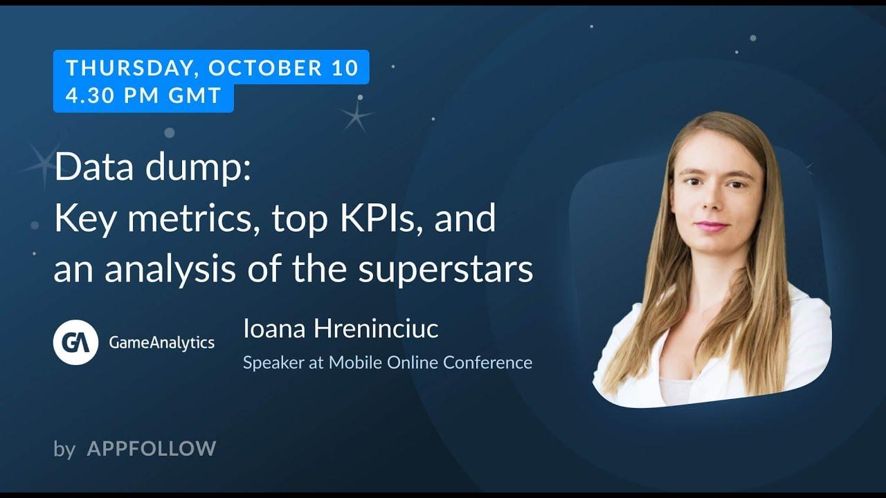 Data dump: Key metrics, top KPIs, & an analysis of the superstars by Ioana Hreninciuc, GameAnaly