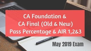 CA Foundation & CA Final AIR 1,2&3, Pass Percentage and Comparison || May 2019 CA Exam.