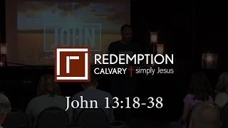 John 13:18-38 - Redemption Calvary
