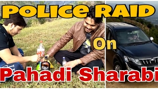 Police Raid - Pahadi Vines || Pahadi Sharabi || 2017 Funny Video