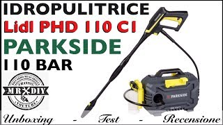 Idropulitrice ad alta pressione PHD 110 C1. LIDL. Parkside. Per muschio, auto e moto. recensione.