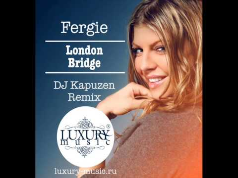 Fergie -- London Bridge (DJ Kapuzen Remix) - YouTube Fergie Remix