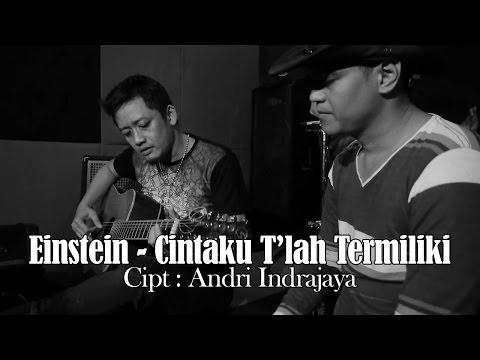 Einstein - Cintaku T'lah Termiliki Cipt : Andri Indrajaya (OST FTV : Cinta DIpinggir Jalan )