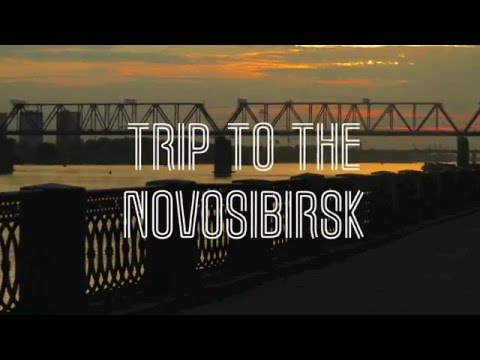 TRIP TO THE NOVOSIBIRSK