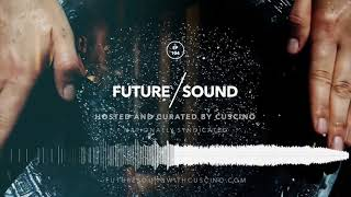 FutureSound with CUSCINO - Episode 104 [Aired AUG11.2017] Trap, FutureTrap, Bass Music
