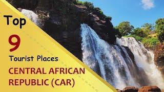 """CENTRAL AFRICAN REPUBLIC"" Top 9 Tourist Places | ..."