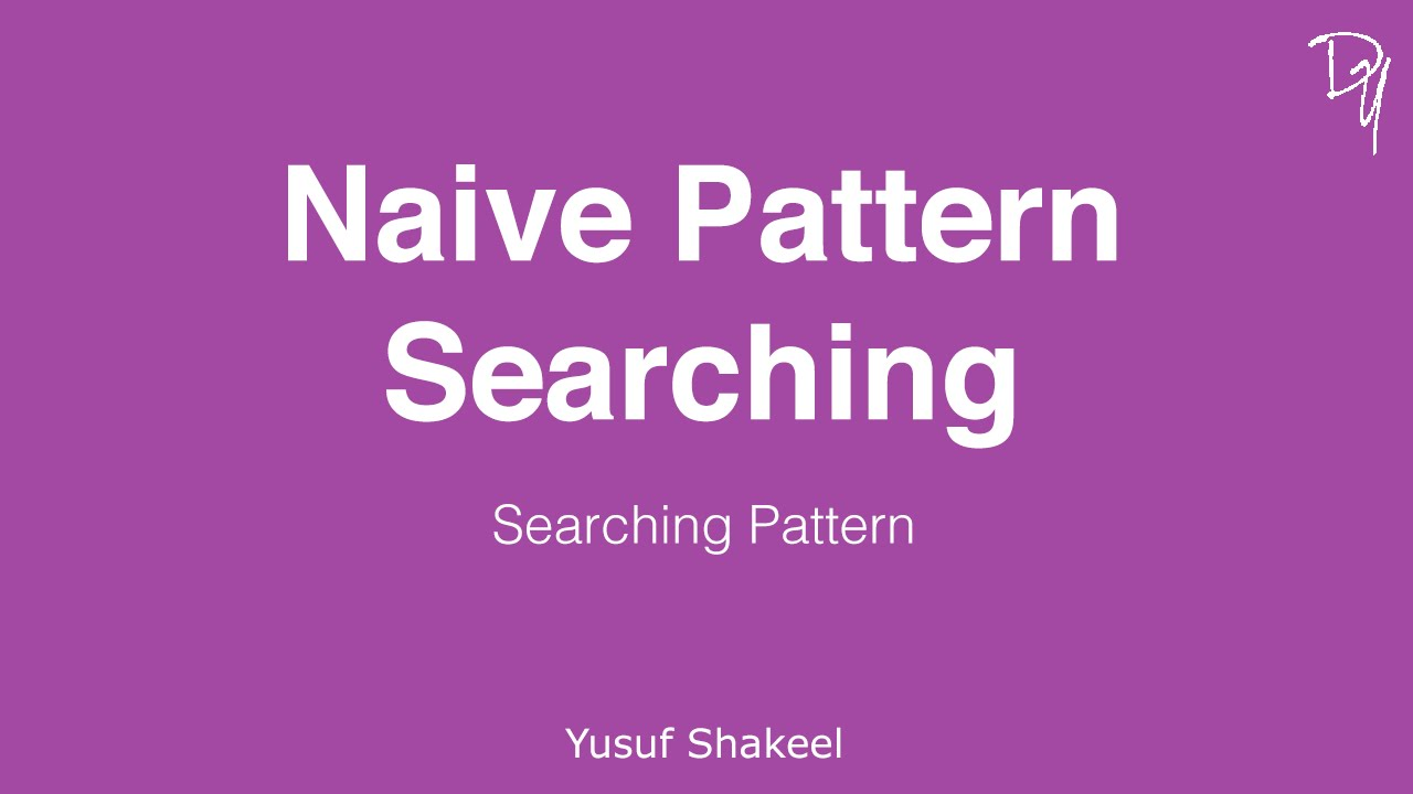 Searching Pattern | Naive Pattern Searching - step by step guide ...