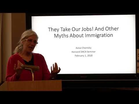 Dr. Aviva Chomsky: They Take Our Jobs! And Other Myths About Immigration
