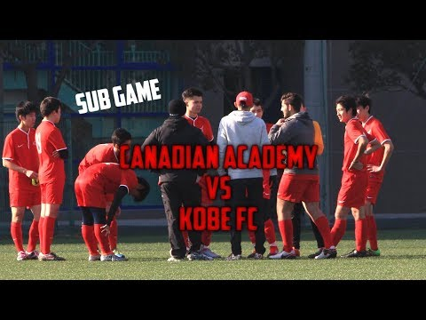 Canadian Academy vs Kobe FC (Sub Game)