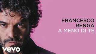 Francesco Renga - A meno di te (lyric video)