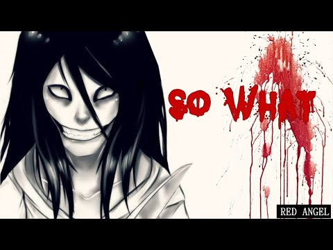 Jeff The Killer - So What [with lyrics]