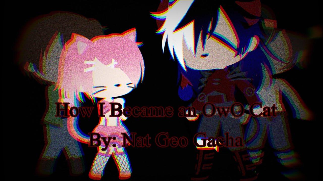 Download How I Became An OwO Cat (Oc Backstory) // GCMM // WARNING: Gacha Cringe
