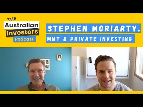 Stephen Moriarty, MMT & Private Investing | The Australian Investors Podcast | Rask