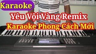 [Karaoke] Yêu Vội Vàng Remix | Karaoke Phong Cách Mới