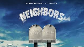 Pooh Shiesty - Neighbors (feat. Big 30) [Official Audio]