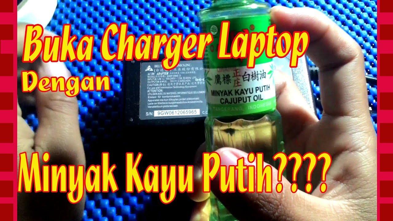 Cara Mudah Membuka Charger Laptop Youtube