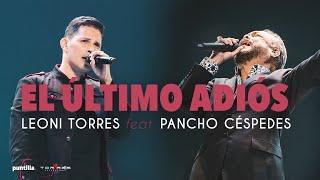 Leoni Torres – El último adiós feat Pancho Céspedes (En Vivo)│Concierto en La Habana, Cuba