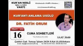 KUR'AN'I ANLAMA USÛLÜ | DR. FATİH ORUM