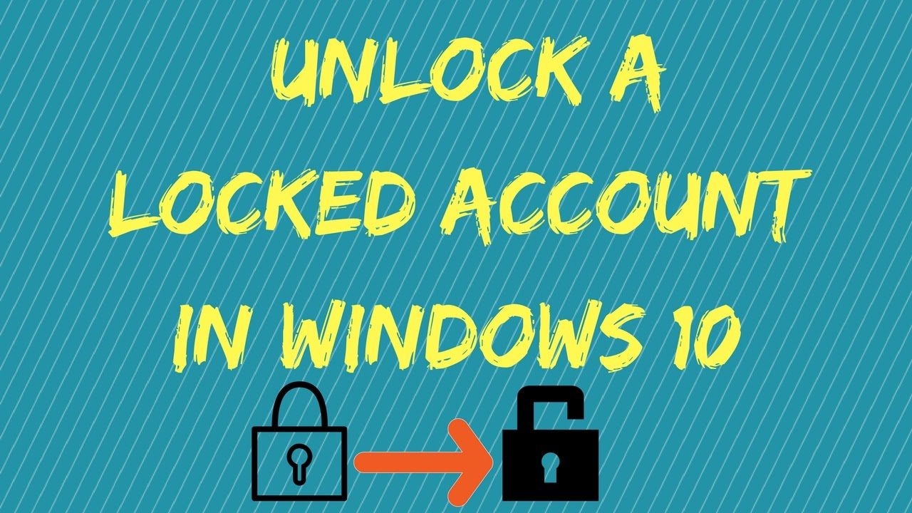 How to unlock a locked account in Windows 10