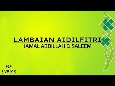 Jamal Abdillah & Saleem - Lambaian Aidilfitri (Lirik)