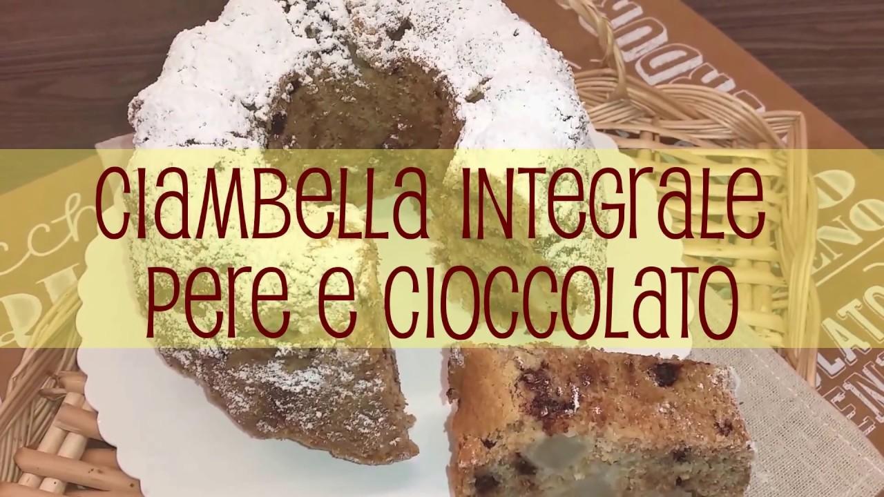 Ciambella Integrale Pere E Cioccolato Di Benedetta Parodi Ricetta