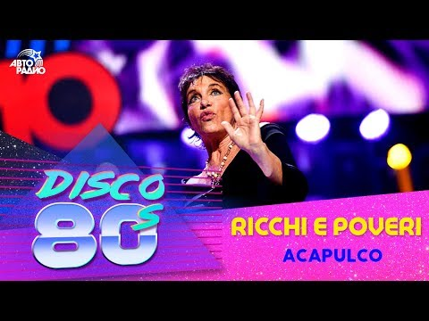 Ricchi E Poveri Acapulco Disco Of The 80 S Festival Russia 2016 Youtube