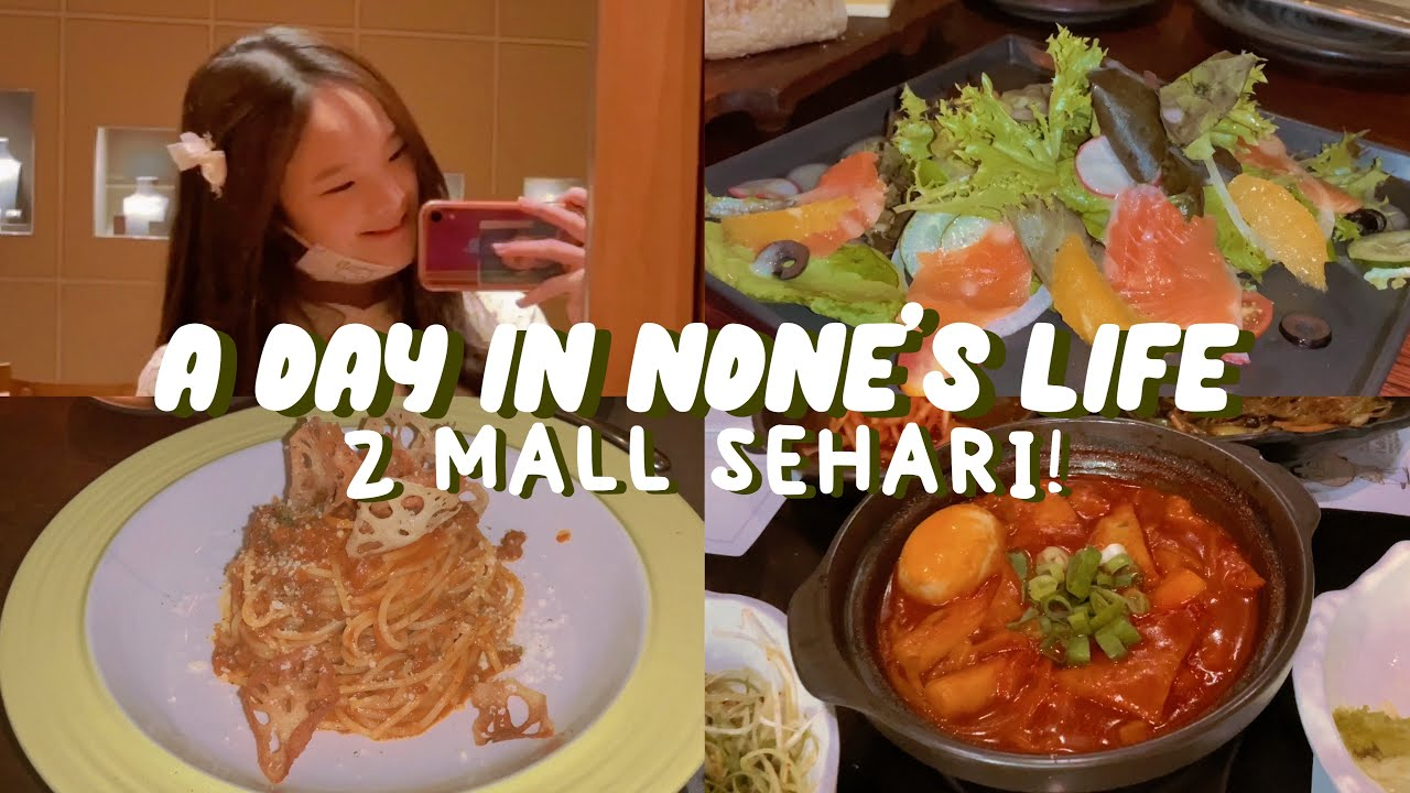 a day in my life : 2 malls in a day! makan banyak 😋🥘 || nadine's journal [eps.6]