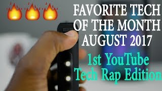 Technology Rap Mashup 1.0 | Favorite Tech of the Month | August 2017